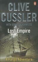 Couverture du livre « LOST EMPIRE - FARGO: BOOK 2 » de Clive Cussler aux éditions Penguin Books Uk