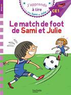 Couverture du livre « Sami et julie ce1 le match de foot de sami et julie » de Therese Bonte aux éditions Hachette Education
