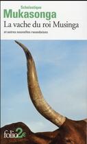 Couverture du livre « La vache du roi Musinga et autres nouvelles rwandaises » de Scholastique Mukasonga aux éditions Gallimard