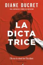 Couverture du livre « La dictatrice » de Diane Ducret aux éditions Flammarion