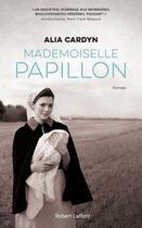 Couverture du livre « Mademoiselle Papillon » de Alia Cardyn aux éditions Robert Laffont