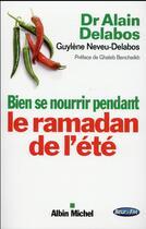 Couverture du livre « Bien se nourrir pendant le Ramadan de l'été » de Alain Delabos et Guylene Neveu-Delabos aux éditions Albin Michel