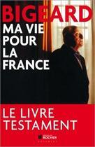 Couverture du livre « Ma vie pour la France » de Marcel Bigeard aux éditions Rocher