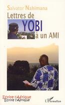 Couverture du livre « Lettres de Yobi à un ami » de Salvator Nahimana aux éditions Harmattan