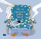 Couverture du livre « On se reposera plus tard » de Claire Le Meil et Brigitte Luciani aux éditions Steinkis