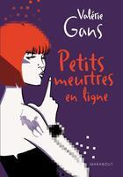 Couverture du livre « Petits meurtres en ligne » de Valerie Gans aux éditions Marabout