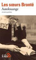 Couverture du livre « Autolouange et autres poèmes » de Anne Brontë et Charlotte Brontë et Emily Bronte aux éditions Folio