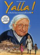 Couverture du livre « Yalla ! la vie de soeur Emmanuelle en BD » de Cayrol/Domon/Galdric aux éditions Casterman