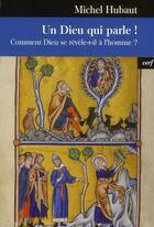 Couverture du livre « Un Dieu qui parle ! comment Dieu se révèle-t-il à l'homme ? » de Michel Hubaut aux éditions Cerf