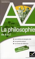 Couverture du livre « La philosophie de A à Z » de Pierre Kahn et Elisabeth Clement et Chantal Demonque et Laurence Hansen-Love aux éditions Hatier