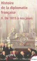 Couverture du livre « Histoire de la diplomatie française t.2 ; de 1815 à nos jours » de Jean-Claude Allain aux éditions Tempus/perrin