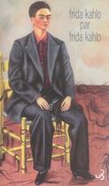 Couverture du livre « Lettres ; frida kahlo par frida kahlo » de Frida Kahlo aux éditions Christian Bourgois