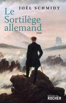 Couverture du livre « Le sortilège allemand » de Joel Schmidt aux éditions Rocher