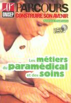 Couverture du livre « Les métiers du paramedical et des soins » de Collectif aux éditions Onisep