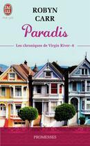 Couverture du livre « Les chroniques de Virgin River T.6 ; paradis » de Robyn Carr aux éditions J'ai Lu