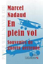 Couverture du livre « En plein vol ; souvenirs de guerre aérienne » de Gustave Nadaud aux éditions Ligaran