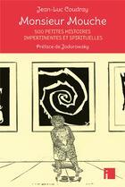 Couverture du livre « Monsieur Mouche ; 500 petites histoires impertinentes et spirituelles » de Jean-Luc Coudray aux éditions I Litterature