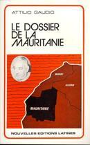 Couverture du livre « Le dossier de la Mauritanie » de Attilio Gaudio aux éditions Nel
