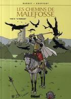 Couverture du livre « Les chemins de Malefosse T.18 ; le téméraire » de Daniel Bardet et Brice Goepfert aux éditions Glenat