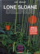 Couverture du livre « Lone Sloane ; delirius (édition 2012) » de Philippe Druillet aux éditions Drugstore