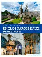 Couverture du livre « Découvertes ; enclos paroissiaux de Bretagne » de Herve Ronne et Francois De Beaulieu aux éditions Ouest France