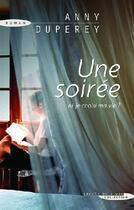 Couverture du livre « Une soirée ; ai-je choisi ma vie ? » de Anny Duperey aux éditions Succes Du Livre