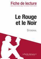 Couverture du livre « Le rouge et le noir de Stendhal » de Vincent Jooris aux éditions Lepetitlitteraire.fr