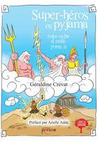 Couverture du livre « Entre mythe et réalité t.2 ; super-héros en pyjama » de Geraldine Crevat aux éditions Persee