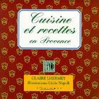 Couverture du livre « Cuisine et recettes en Provence » de Lizzie Napoli et Claire Lhermey aux éditions Equinoxe