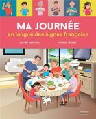 Couverture du livre « Ma journée en langue des signes française » de Olivier Marchal et Thomas Tessier aux éditions Millepages