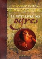 Couverture du livre « Le petit livre des ogres » de Brasey Edouard aux éditions Pre Aux Clercs