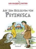 Couverture du livre « Les guides à pattes T.9 ; Römerzeit ; auf zum Heiligtum von Petinesca » de Bernard Reymond et Karine Meylan aux éditions Infolio