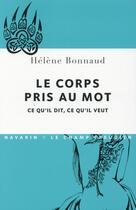 Couverture du livre « Le corps pris au mots ; ce qu'il dit, ce qu'il veut » de Helene Bonnaud aux éditions Navarin