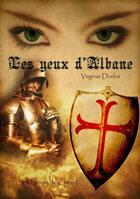 Couverture du livre « Les yeux d'Albane » de Dorlot Virginie aux éditions La Lampe De Chevet