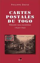 Couverture du livre « Cartes postales du Togo » de Philippe David aux éditions Sepia