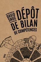 Couverture du livre « Dépôt de bilan de compétences » de David Snug aux éditions Nada