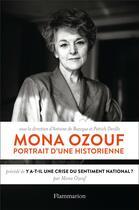 Couverture du livre « Mona Ozouf, portrait d'une historienne ; y a-t-il une crise du sentiment national ? » de Patrick Deville et Mona Ozouf et Antoine De Baecque aux éditions Flammarion