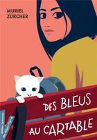 Couverture du livre « Des bleus au cartable » de Muriel Zurcher aux éditions Didier Jeunesse