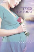 Couverture du livre « Le fruit d'un contrat » de Sarah Mayberry aux éditions Harlequin