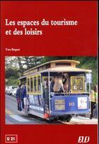 Couverture du livre « Les espaces du tourisme et des loisirs » de Yves Boquet aux éditions Pu De Dijon