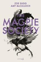 Couverture du livre « The magpie society t.1 » de Zoe Sugg et Amy Mcculloch aux éditions La Martiniere Jeunesse