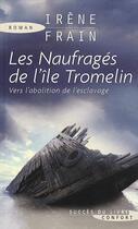 Couverture du livre « Les naufragés de l'île Tromelin ; vers l'abolition de l'esclavage » de Irene Frain aux éditions Succes Du Livre