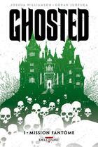 Couverture du livre « Ghosted t.1 ; mission fantôme » de Joshua Williamson et Goran Sudzuka aux éditions Delcourt