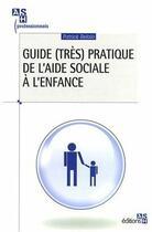 Couverture du livre « Guide pratique de l'aide sociale a l'enfance » de Refalo aux éditions Ash