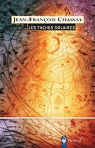 Couverture du livre « Les taches solaires » de Chassay Jean-Francoi aux éditions Editions Boreal