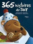 Couverture du livre « 365 histoires du soir t.1 » de Valerie Videau et Guillaume Trannoy et Catherine Tessandier et Laure De Bailliencourt aux éditions Hemma