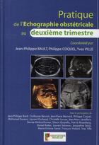 Couverture du livre « Pratique de l'echographie obstetricale au 2eme trimestre » de P Coquel/Jp Bra aux éditions Sauramps Medical