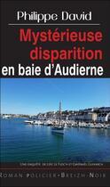 Couverture du livre « Mystérieuse disparition en baie d'Audierne » de Philippe David aux éditions Astoure