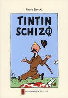 Couverture du livre « Tintin schizo » de Pierre Sterckx aux éditions Impressions Nouvelles