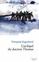 Couverture du livre « L'archipel du docteur Thomas » de Francoise Enguehard aux éditions Prise De Parole